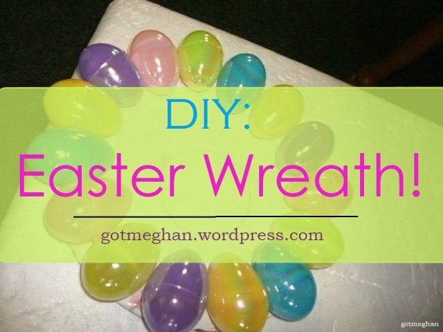 DIY: Easter Wreath!